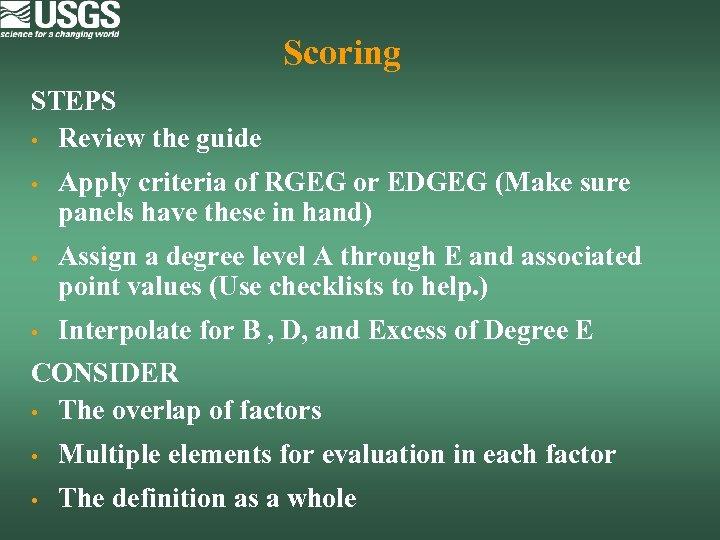 Scoring STEPS • Review the guide • Apply criteria of RGEG or EDGEG (Make
