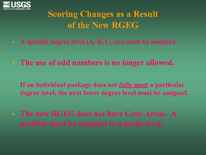 Scoring Changes as a Result of the New RGEG • A specific degree level