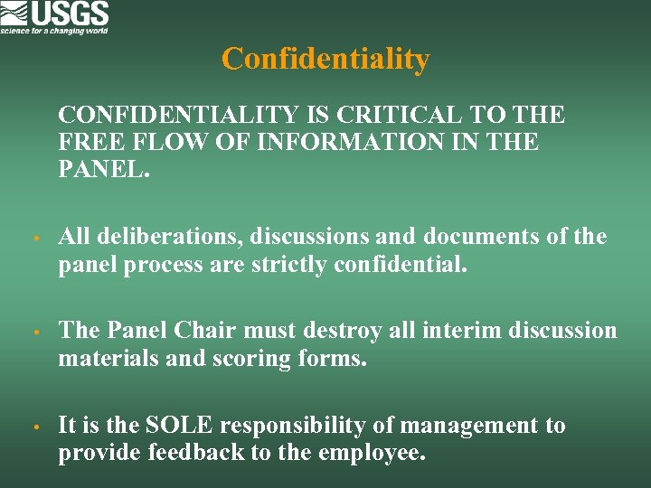 Confidentiality CONFIDENTIALITY IS CRITICAL TO THE FREE FLOW OF INFORMATION IN THE PANEL. •