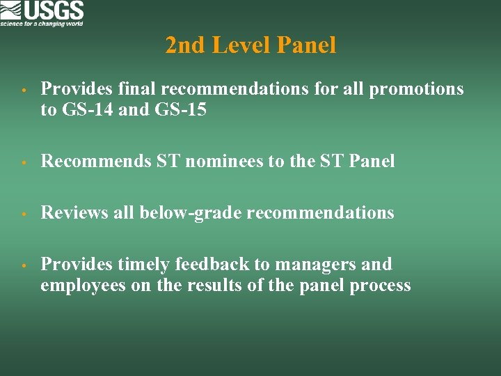 2 nd Level Panel • Provides final recommendations for all promotions to GS-14 and