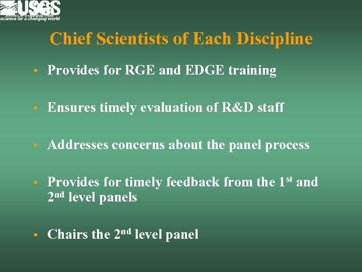 Chief Scientists of Each Discipline • Provides for RGE and EDGE training • Ensures