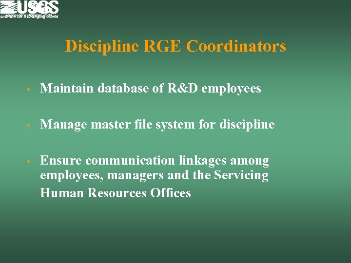 Discipline RGE Coordinators • Maintain database of R&D employees • Manage master file system