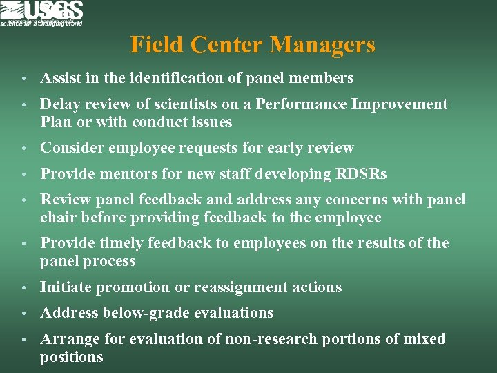 Field Center Managers • Assist in the identification of panel members • Delay review