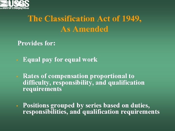 The Classification Act of 1949, As Amended Provides for: • Equal pay for equal