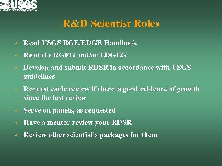 R&D Scientist Roles • Read USGS RGE/EDGE Handbook • Read the RGEG and/or EDGEG