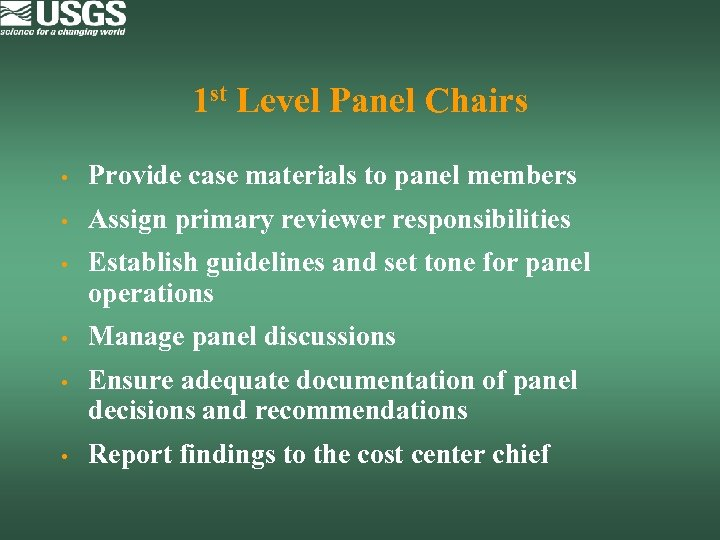 1 st Level Panel Chairs • Provide case materials to panel members • Assign
