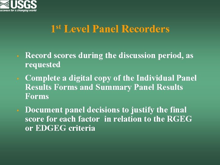 1 st Level Panel Recorders • Record scores during the discussion period, as requested