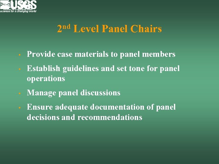 2 nd Level Panel Chairs • Provide case materials to panel members • Establish