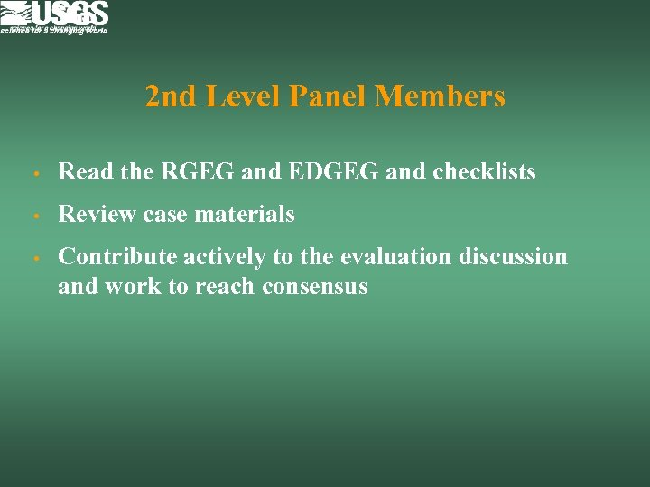 2 nd Level Panel Members • Read the RGEG and EDGEG and checklists •