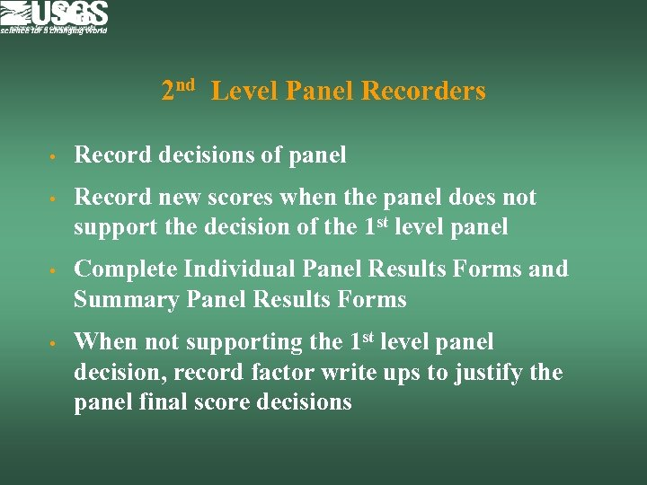 2 nd Level Panel Recorders • Record decisions of panel • Record new scores