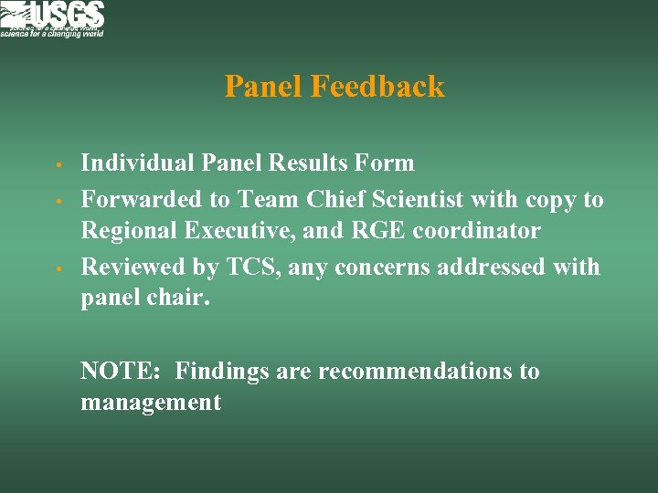 Panel Feedback • • • Individual Panel Results Form Forwarded to Team Chief Scientist