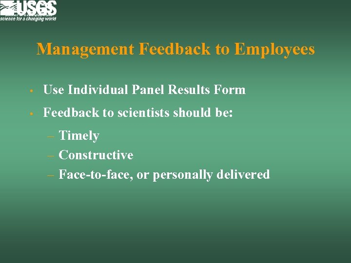 Management Feedback to Employees • Use Individual Panel Results Form • Feedback to scientists