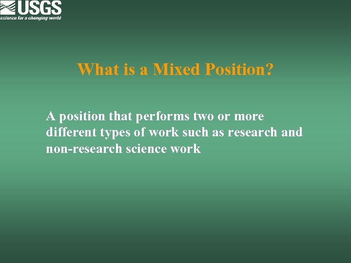 What is a Mixed Position? A position that performs two or more different types
