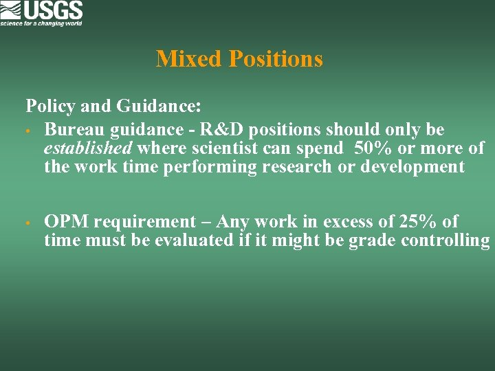 Mixed Positions Policy and Guidance: • Bureau guidance - R&D positions should only be