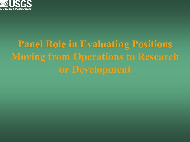 Panel Role in Evaluating Positions Moving from Operations to Research or Development