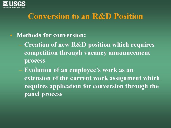 Conversion to an R&D Position • Methods for conversion: – Creation of new R&D