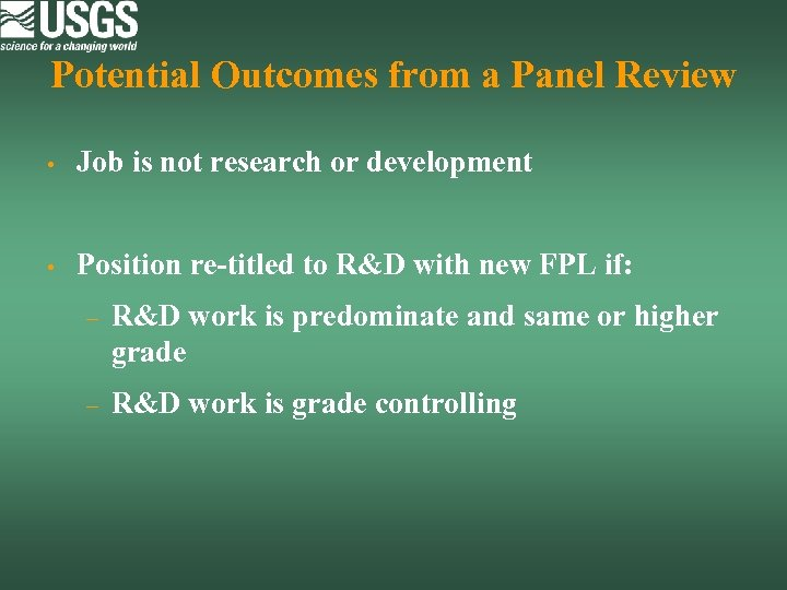 Potential Outcomes from a Panel Review • Job is not research or development •