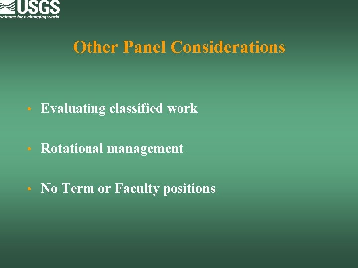 Other Panel Considerations • Evaluating classified work • Rotational management • No Term or