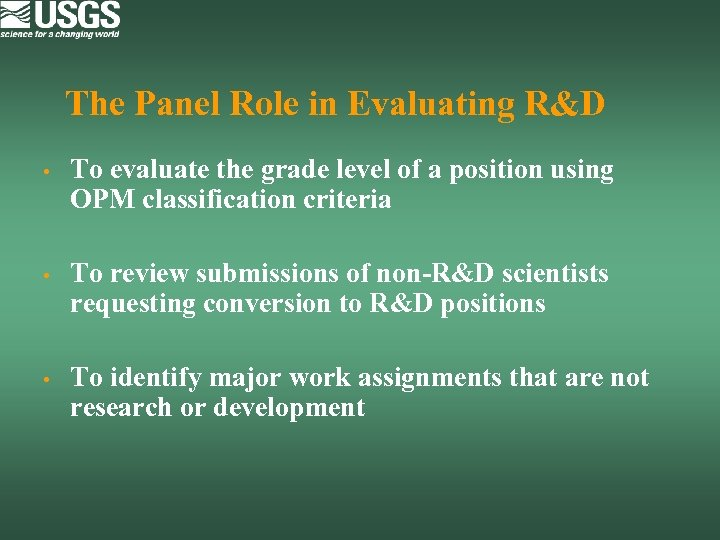 The Panel Role in Evaluating R&D • To evaluate the grade level of a