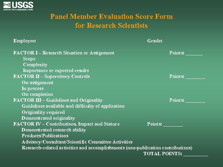 Panel Member Evaluation Score Form for Research Scientists Employee: Grade: FACTOR I – Research