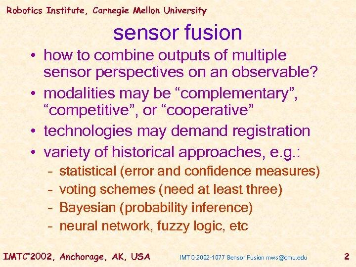 Robotics Institute Carnegie Mellon University Sensor Fusion for
