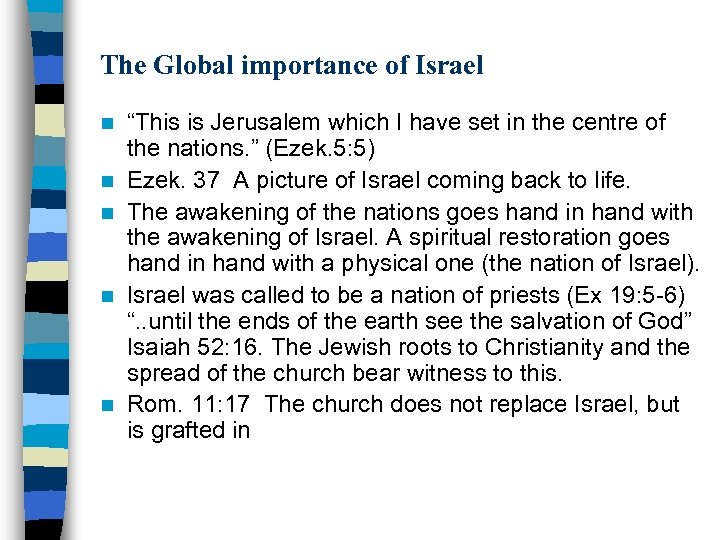 """The Global importance of Israel n n n """"This is Jerusalem which I have"""