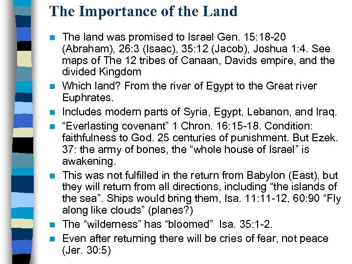 The Importance of the Land n n n n The land was promised to