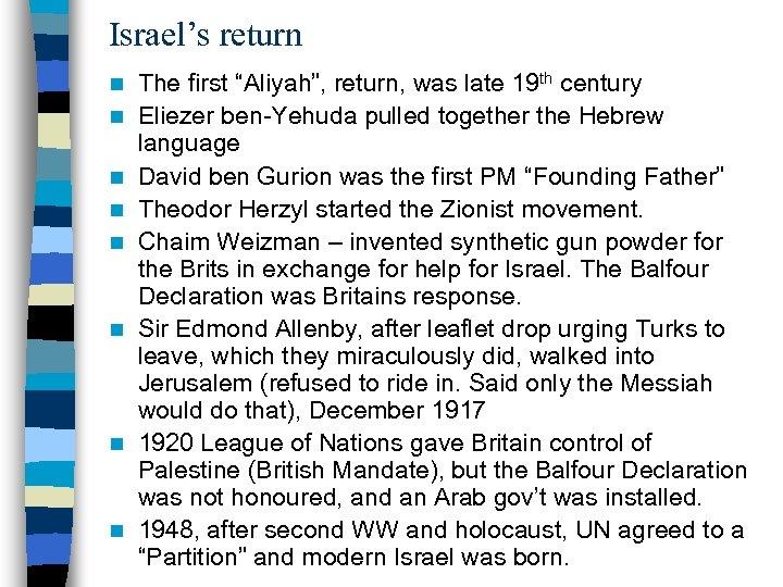 """Israel's return n n n n The first """"Aliyah"""", return, was late 19 th"""