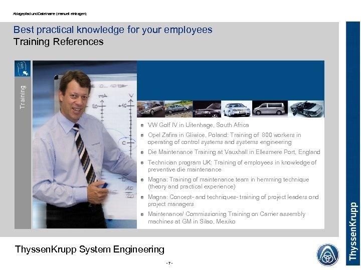 Ablagepfad und Dateiname (manuell eintragen) Training Best practical knowledge for your employees Training References