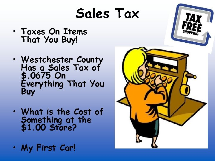 Sales Tax • Taxes On Items That You Buy! • Westchester County Has a