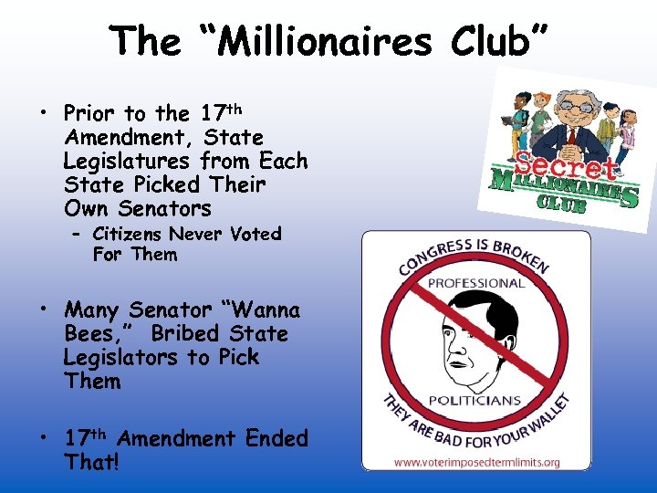 """The """"Millionaires Club"""" • Prior to the 17 th Amendment, State Legislatures from Each"""