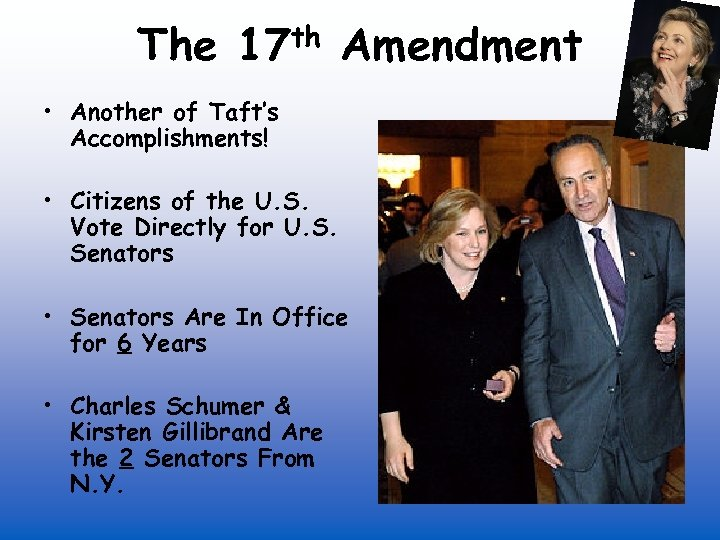 The th 17 Amendment • Another of Taft's Accomplishments! • Citizens of the U.