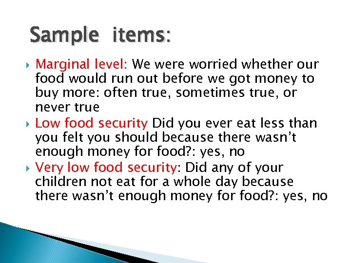 Sample items: Marginal level: We were worried whether our food would run out before