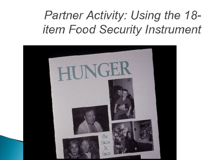 Partner Activity: Using the 18 item Food Security Instrument
