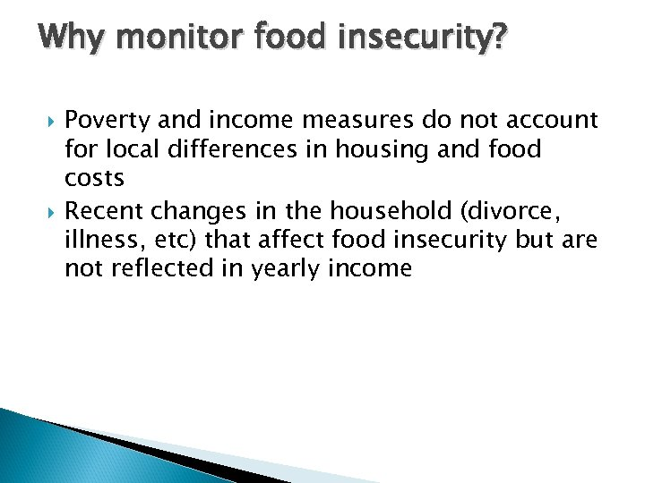 Why monitor food insecurity? Poverty and income measures do not account for local differences