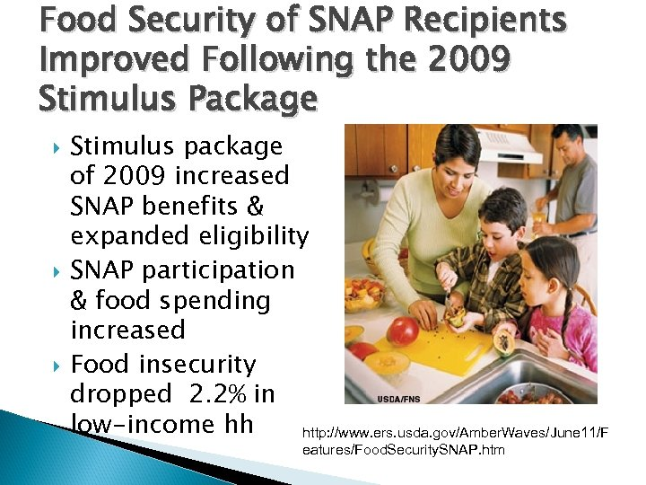 Food Security of SNAP Recipients Improved Following the 2009 Stimulus Package Stimulus package of