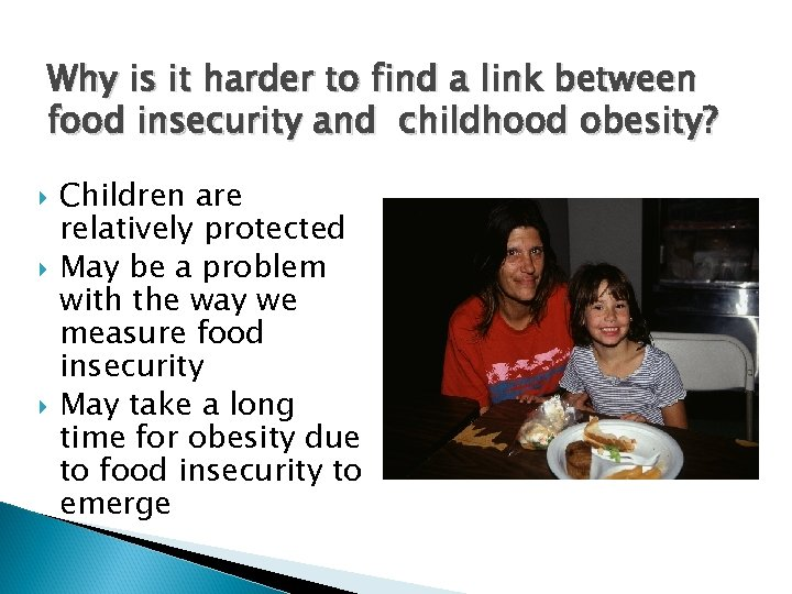 Why is it harder to find a link between food insecurity and childhood obesity?