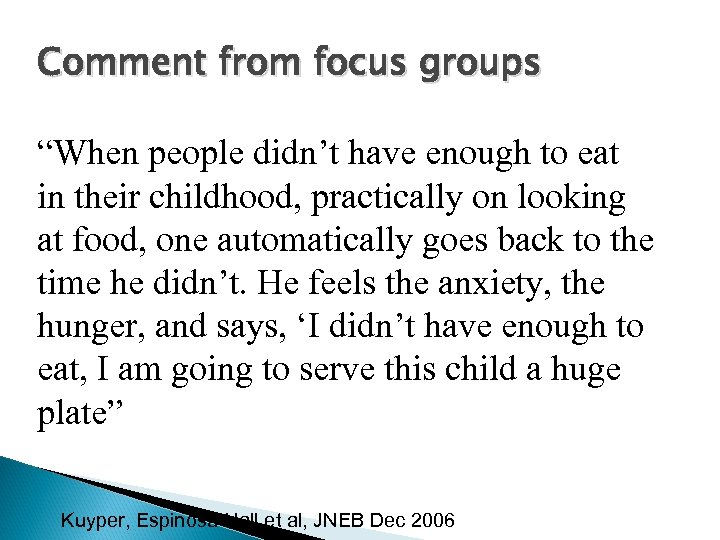 "Comment from focus groups ""When people didn't have enough to eat in their childhood,"