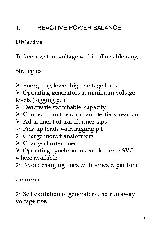 1. REACTIVE POWER BALANCE Objective To keep system voltage within allowable range Strategies Ø