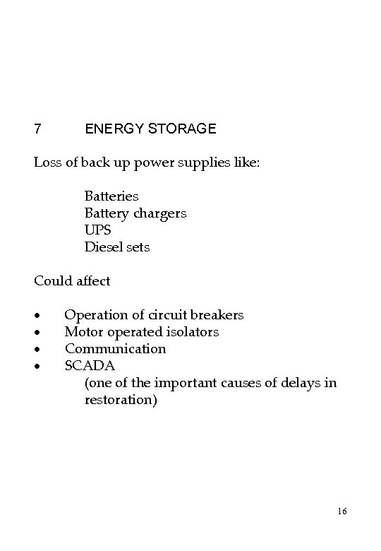 7 ENERGY STORAGE Loss of back up power supplies like: Batteries Battery chargers UPS