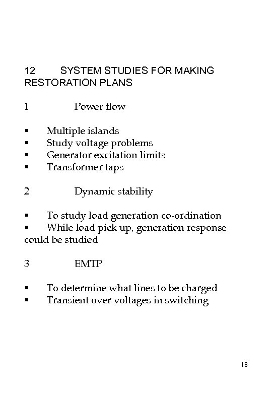 12 SYSTEM STUDIES FOR MAKING RESTORATION PLANS 1 Power flow § Multiple islands §