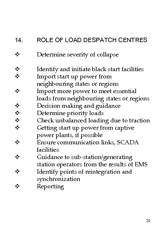 14. ROLE OF LOAD DESPATCH CENTRES v Determine severity of collapse v Identify and