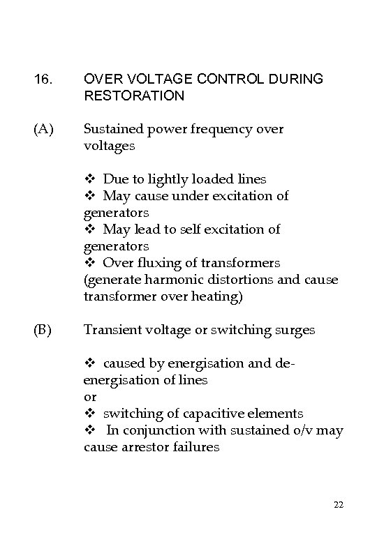 16. (A) (B) OVER VOLTAGE CONTROL DURING RESTORATION Sustained power frequency over voltages v