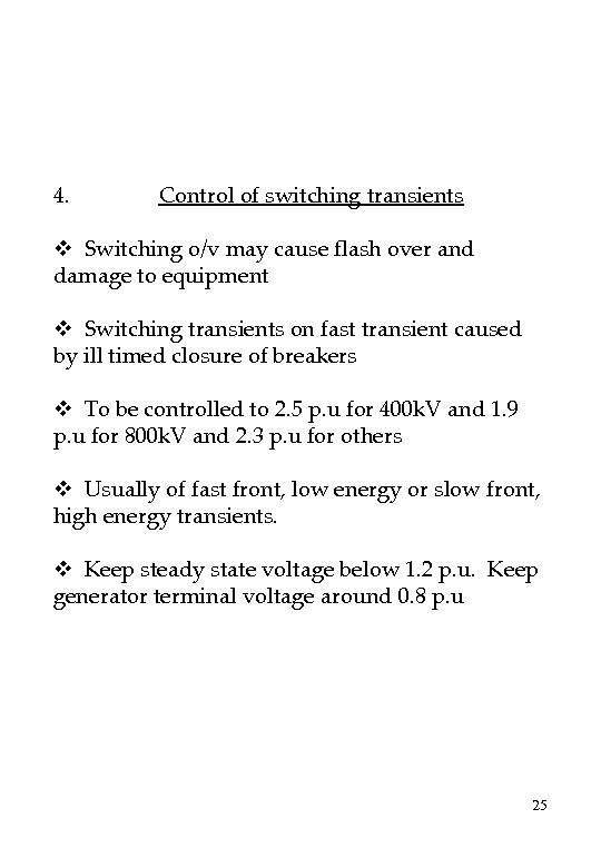 4. Control of switching transients v Switching o/v may cause flash over and damage