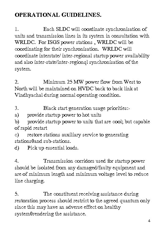 OPERATIONAL GUIDELINES. 1. Each SLDC will coordinate synchronisation of units and transmission lines in