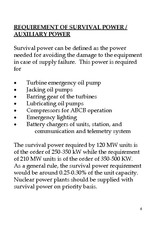 REQUIREMENT OF SURVIVAL POWER / AUXILIARY POWER Survival power can be defined as the