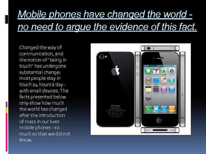 Mobile phones have changed the world no need to argue the evidence of this