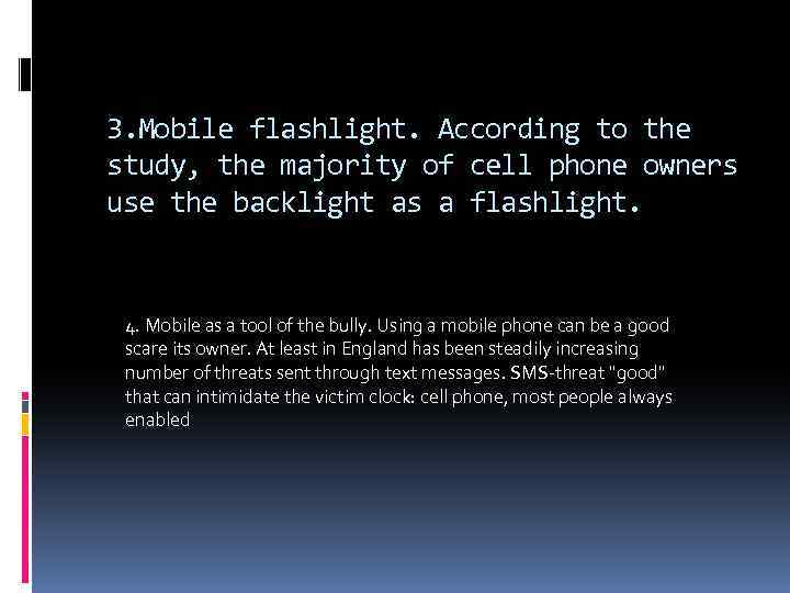 3. Mobile flashlight. According to the study, the majority of cell phone owners use