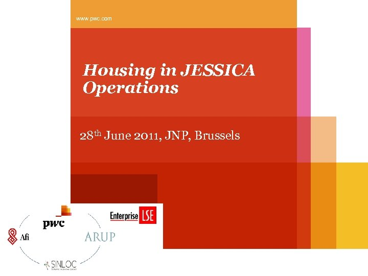www. pwc. com Housing in JESSICA Operations 28 th June 2011, JNP, Brussels