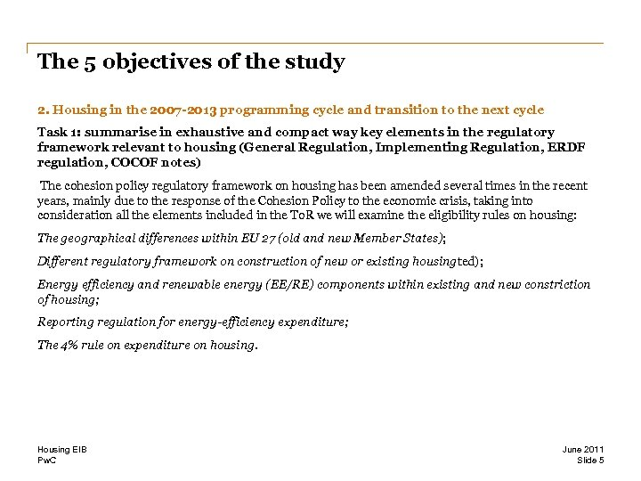 The 5 objectives of the study 2. Housing in the 2007 -2013 programming cycle